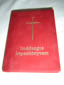 Imadsagos Kepeskonyvem / Hungarian Language Prayerbook for Children with Full Color Page Pictures