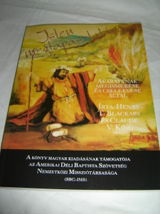 Isten Megtapasztalasa - Akaratanak Megismerese es Cselekvese Altal / Experiencing God Knowing and Doing the Will of God (Hungarian Edition)