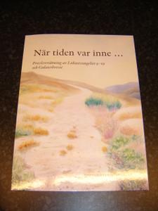 The Gospel of Luke 9-19 Modern Swedish Language Test Edition / Nar tiden var inne