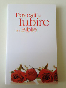 Love stories from the Bible - Povesti de Iubire din Biblie / Romanian Language Book