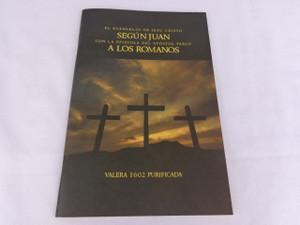 El Evangelio De Jesu Cristo Segun Juan con la Epistola del Apostol Pablo A Los Romanos - The Gospel of John and the Book of Romans in Spanish Language
