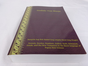 Godido Vua Maeje / Barai Language Translation of Genesis, Exodus, Numbers, Joshua, Ruth, Nehemiah, Jonah and the New Testament