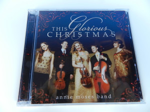This Glorious Christmas by Annie Moses Band CD