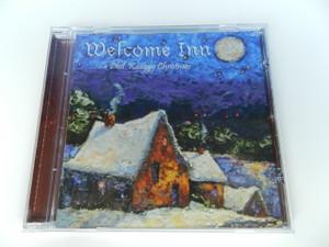 Welcome Inn - A Phil Keaggy Christmas by Phil Keaggy CD