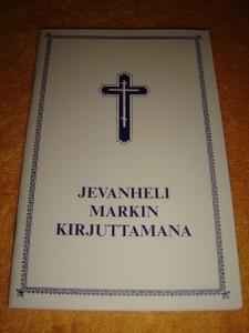 The Gospel of Mark in the North Karelian Language - Jevanheli Markin Kirjuttamana