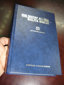 Ing Mayap A Balita Biblia: Pampango Popular Version Bible with Deuterocanonicals / PMPV 053 DC / With Maps, Charts, Book Introductions and Glossary / 2010 Print