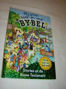 Afrikaans Language Look & Find Bible Stories: Jesus Meets People / My Groot Soek En Vind Bybel: Stories Uit Die Nuwe Testament / For Children Aged 4–8