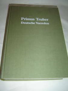 Primus Truber: German Prefaces to Slovene and Croatian Reformation / 1989 Edition