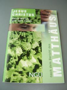 The Gospel of Matthew in German Language / Gospel Booklet / Matthäus-Evangelium: Neue Genfer Übersetzung