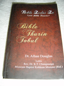 Mizo Language Basic Bible Doctrine: One Hundred Bible Lessons / Bible Thurin Tobul: Bible Zirlai 100