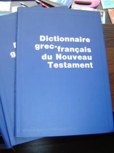 Dictionaire Grec‰ÛÒFrancais Du Nouveau Testament / Greek‰ÛÒFrench Dictionary of the New Testament
