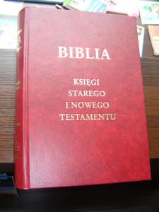 Polish Bible: Old and New Testaments, Red Hardcover / Biblia: Ksiegi Starego I Nowego Testamentu / 210 × 145 mm