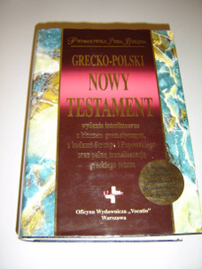 Koine Greek-Polish Interlinear New Testament / Key Grammatical Codes / With Strong's Concordance / Full Transliteration of Greek Text / Koine Greek / Grecko-Polski Nowy Testament