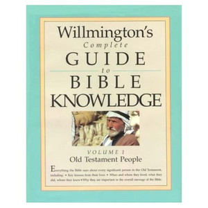 Willmington's Complete Guide to Bible Knowledge: Old Testament People