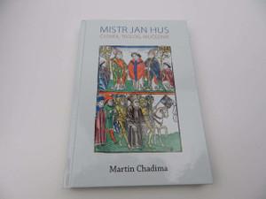 Mistr Jan Hus: Clovek, Teolog, Mucednik / John Huss, Early Christian Reformer