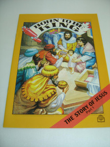 Born To Be King – The Story Of Jesus (Part 1) English Language / Bible Society Comics