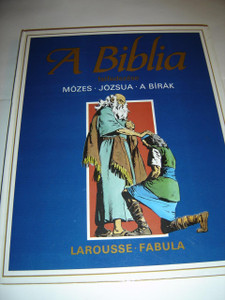 Discover the Bible: Moses, Joshua and the Judges – Hungarian Edition / A Biblia felfedezése: Mózes, Józsua, A Bírák / Découvrir la Bible: Moïse, Josué, Les Juges