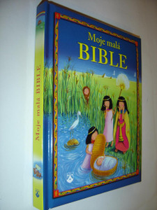 Moje malá Bible / Czech Edition of My Little Bible / Hardcover Children's Bible with Colorful Illustrations
