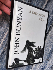 A zarándok útja / Hungarian Edition of John Bunyan's The Pilgrim's Progress / Translator to Hungarian: Jánosházy György