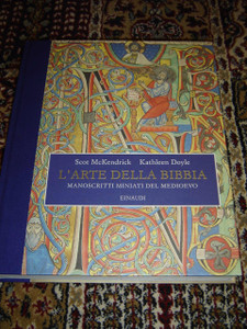 L'Arte della Bibbia: Manoscritti Miniati del Medioevo / The Art of the Bible: Illuminated Manuscripts from the Medieval World, Italian Edition
