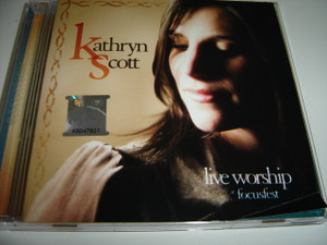 Kathryn Scott - Live Worship At Focusfest