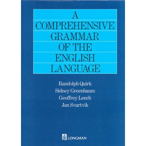 A Comprehensive Grammar of the English Language by Randolph Quirk; Jan Svartvik