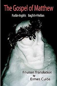 Friulian - English Gospel of Matthew / Evangelio según Mateo / Furlan - Ingleis English - Friulian / Friulian Translation by Ermes Culos / English Text KJV