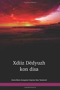 Santa María Quiegolani Zapotec Language New Testament / Xdiiz Dëdyuzh kon disa (ZPINT) / Mexico