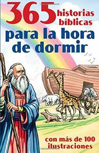 365 historias bíblicas para la hora de dormir: con más de 100 ilustraciones (Spanish Edition) Paperback Compiled by Barbour Staff