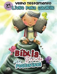 Bíblia Grande, Nós Pequeninos - Livro para Colorir: Velho Testamento - Livro para Colorir (Volume 2) (Portuguese Edition)  Paperback Agnes and Salem de Bezenac