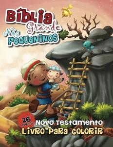 Bíblia Grande, Nós Pequeninos - Livro para Colorir: Novo Testamento - Livro para Colorir (Volume 3) (Portuguese Edition) Paperback Agnes and Salem de Bezenac