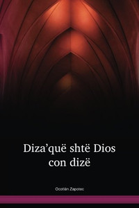 Ocotlán Zapotec / Diza'quë shtë Dios con dizë (ZACNT) / Mexico