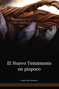 Piapoco Language New Testament / El Nuevo Testamento en Piapoco / Columbia, Venezuela