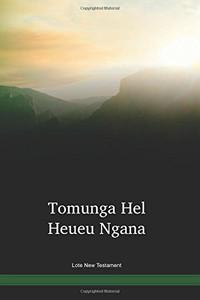 Lote Language New Testament / Tomunga Hel Heueu Ngana (UVLNT) / Papua New Guinea / PNG