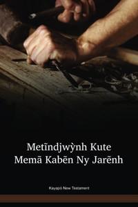 Kayapó Language New Testament / Metĩndjwỳnh Kute Memã Kabẽn Ny Jarẽnh (TXUNT) / Brazil