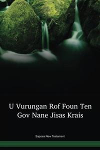 Saposa Language New Testament / U Vurungan Rof Foun Ten Gov Nane Jisas Krais (SPSNTPO) / Papua New Guinea