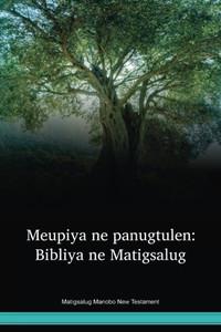Matigsalug Manobo Language New Testament / Meupiya ne panugtulen: Bibliya ne Matigsalug (MBTNT) / Phillipians