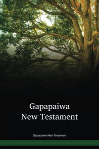 Gapapaiwa Language New Testament / God Vonana Vovokaravina (PWGNT) / Papua New Guinea / PNG