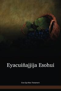 Ese Ejja Language New Testament / Eyacuiñajjija Esohui (ESENT) / Bolivia, Peru
