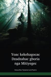 Dedua Language New Testament and Psalms / Yoak kekehagocac Dzadzahac gboria nga Mitiyegec (DEDNTPO) / Papua New Guinea / PNG