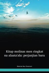Balantak Language New Testament / Kitap molinas men ringkat na alaata'ala: perjanjian baru (BLZNT) / Indonesia