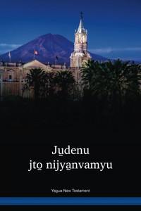 Yagua Language New Testament / Ju̱denu jto̱ nijya̱nvamyu (YADNT) / Peru, Columbia