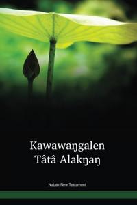 Nabak Language New Testament / Kawawaŋgalen Tâtâ Alakŋaŋ (NAFNT) / Papua New Guinea / PNG