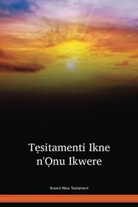 Ikwere Language New Testament / Tẹsitamenti Ikne n'Ọnu Ikwere (IKWNT) / Nigeria