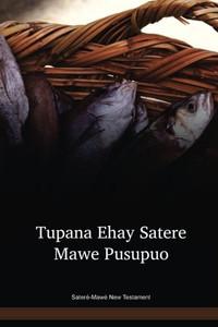 Sateré-Mawé Language New Testament / Tupana Ehay Satere Mawe Pusupuo (MAVNT) / Brazil