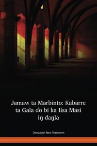 Dangaléat Language New Testament / Jamaw ta Marbinto: Kabarre ta Gala ɗo bi ka Iisa Masi iŋ daŋla (DAANT) / Chad