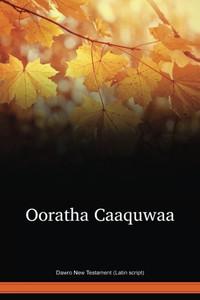 Dawro Language New Testament (Latin script) / Ooratha Caaquwaa (DWRNT) / Ethiopia