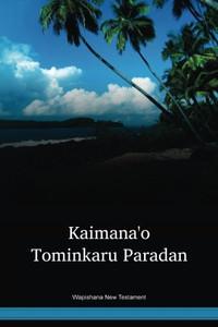 Wapishana Language New Testament / Kaimanaꞌo Tominkaru Paradan - Wapichan Paradan Idaꞌanaꞌo (WAPWBT) / Guyana and Brazil