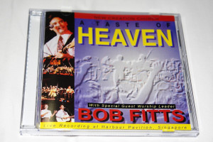 A Taste of Heaven LIVE Praise & Worship with Bob Fitts / New Creation Church / Live Recording at Harbour Pavilion, Singapore 1996 /  Executive Producer: Joseph Prince