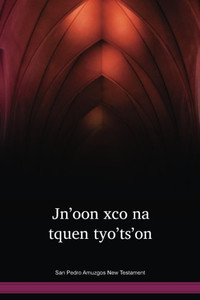 San Pedro Amuzgos New Testament / Jn'oon xco na tquen tyo'ts'on (AZGNT) /  San Pedro Amuzgos Amuzgo 1992 Edition / Mexico
